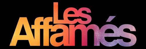 Découvrez l'affiche du film LES AFFAMÉS avec Louane EMERA - Au cinéma le 27 Juin 2018 !
