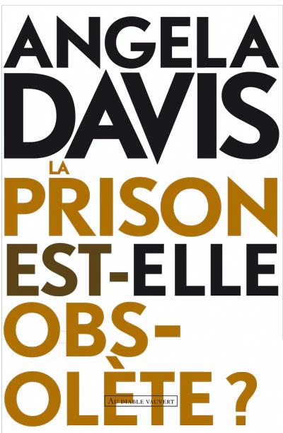 La prison est-elle obsolète Angela Davis Bibliolingus