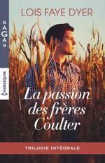 Chronique La passion des frères Coulter de Lois Faye Dyer