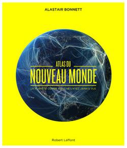 Atlas du Nouveau Monde - Alaistair Bonnett