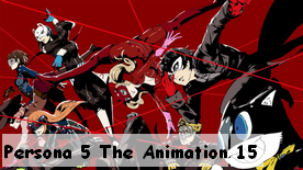 Persona 5 The Animation 15