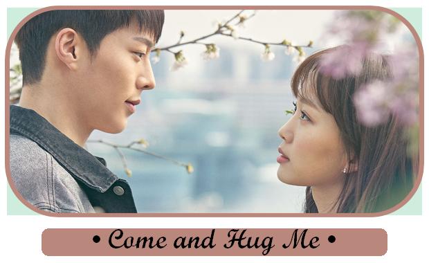 ✎ Come And Hug Me | Korean Drama