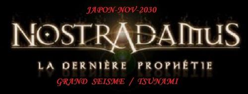 Nostradamus, les dernières prophéties, Japon / 2030. (Nostradamus)