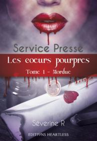 Les coeurs pourpres, tome 1 : Mordue (Séverine R)