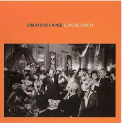 V.A. - Disco Discharge . Classic Disco - Complete CD