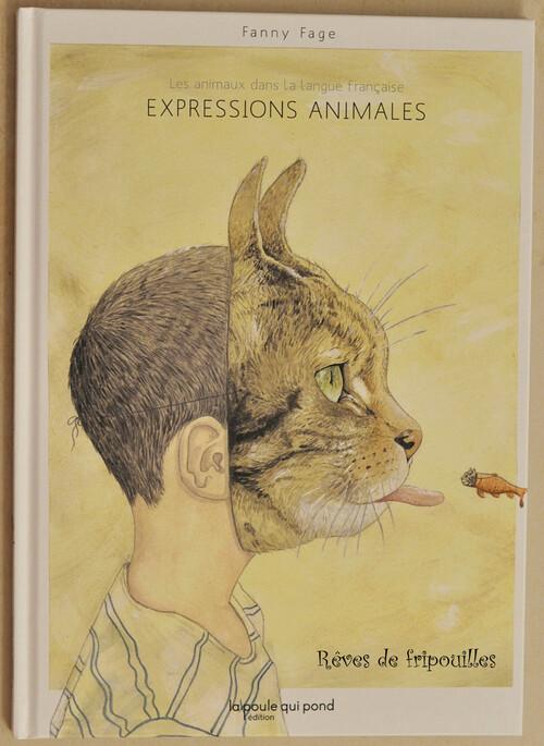 Expressions animales - Les animaux dans la langue Française de Fanny Fage éd. La poule qui pond