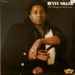 Bunny Sigler - I've Always Wanted To Sing - Complete LP