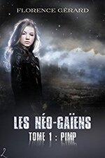 Les Néo-Gaïens, tome 1 : Pimp de Florence Gérard