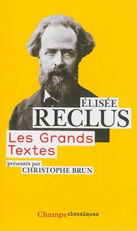 Elisée Reclus - Les grands textes