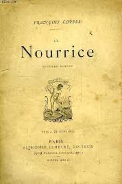 La Nourrice.....François Coppée.....écrivain et poète français (1842 – 1908)