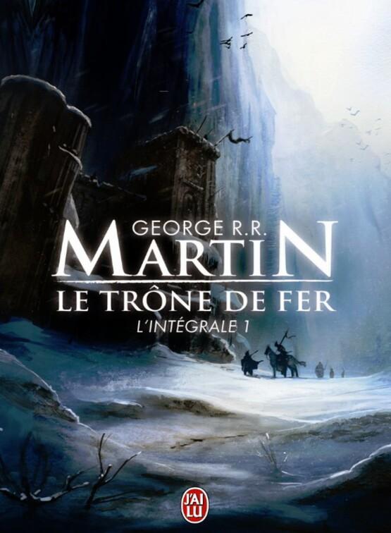[Critique] Le trône de fer, intégrale 1 : A Game of Thrones