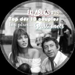 Eklabugs # 32 : Top des 10 couples les plus... passionels