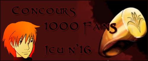 Concours 1000 Fans - Jeu n°16
