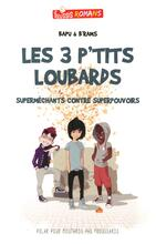 Les 3 p'tits loubards - Superméchants contre superpouvoirs