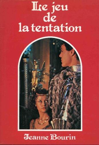 Le jeu de la tentation de Jeanne Bourin