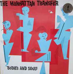 the Manhattan Transfert - Bodies And souls - Complete LP