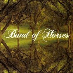 My Daughter's Choice # 15: Band of Horses - Everything all the time (2006)
