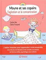 Chronique Moune et ses copains : L'agitation et la concentration