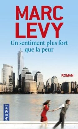 """ Un sentiment plus fort que la peur"" Marc Levy."