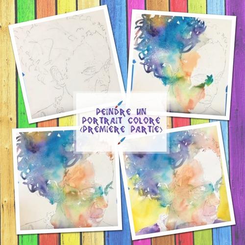 Dessin et peinture - vidéo 3325 : Comment peindre un visage particulièrement coloré 1/2 - aquarelle