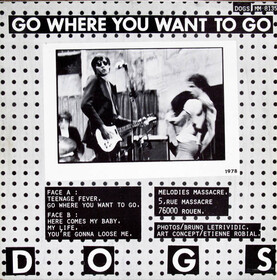 Frenchy but Chic # 10: Les Dogs - Go where you want to go (1978) et Different (1979)