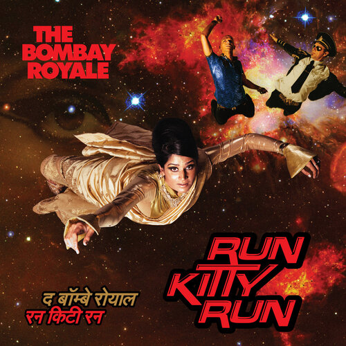 The Bombay Royale - Run Kitty Run (2017) [Alternative Indie]