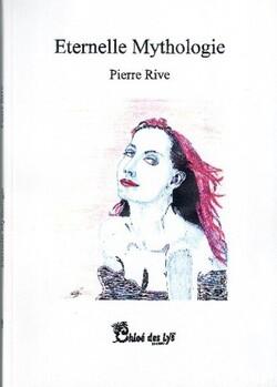 PIERRE RIVE extraits  livre Eternelle Mythologie