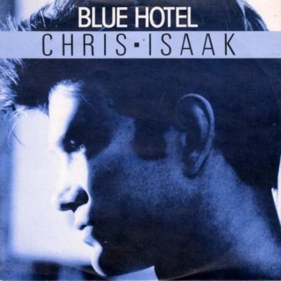 Chris Isaak - Blue Hotel - 1987