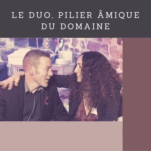 Le duo, pilier âmique du Domaine