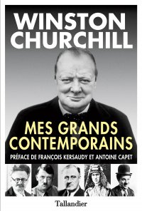 Mes grands contemporains  -  Winston Churchill