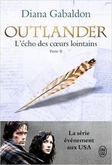 Le Chardon et le Tartan, tome 7, L'Echo des Coeurs Lointains, partie II, Les Fils de la Liberté ; Diana Gabaldon