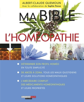 Ma bible de l'homéopathie - Albert-Claude Quemoun