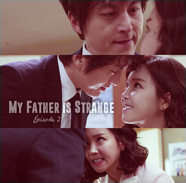 Father is Strange épisode 2 !