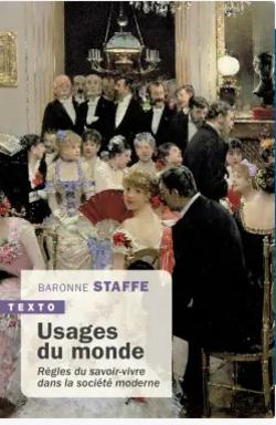 Usages du monde  -  Baronne Staffe