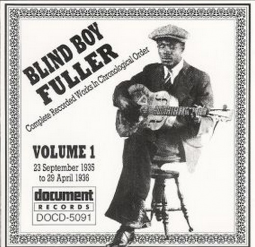 Blind Boy Fuller : Baby I Don't Have To Worry