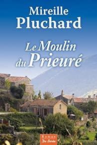 Le moulin du prieuré par Pluchard