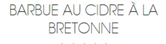 "** BRETAGNE - RECETTES :"" La COTRIADE."" & "" Le BARBUE au cidre breton **"