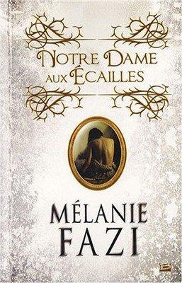 Notre-Dame-aux-Ecailles de Mélanie Fazi