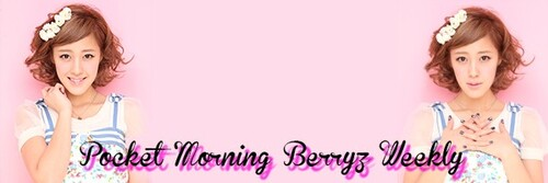 Pocket Morning Berryz Weekly (semaine du 16 mai 2014)