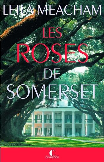 Les roses de Somerset - Leila Meacham
