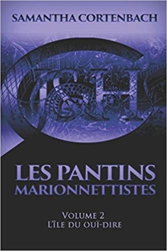 Les pantins marionnettistes, vol 2 : l'île du ouï-dire (Samantha Cortenbach)