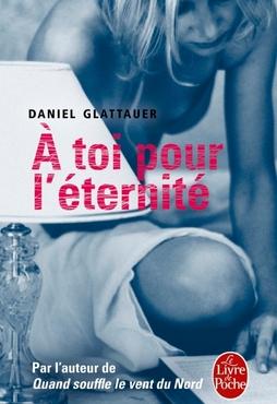 A toi pour l'éternité by Daniel Glattauer