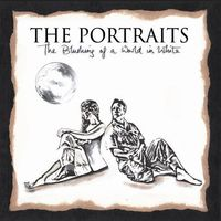 The Portraits - The Blushing Of A World In White (2010)  *£10 incl international shipping*