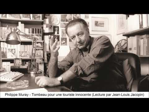 Philippe Muray - Tombeau pour une touriste innocente (Lecture par  Jean-Louis Jacopin) - YouTube