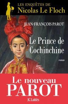 Les Enquêtes de Nicolas Le Floch, commissaire au Châtelet, tome 14, Le Prince de Cochinchine ; Jean-François Parot