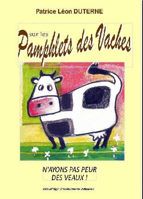 Sur les pamphlets des vaches... le 1er dossier de presse !