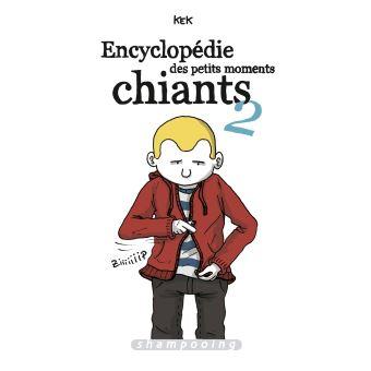 Encyclopédie des petits moments chiants 2 - Kek