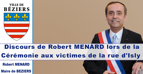BEZIERS : Discours de Robert Ménard : cérémonie aux victimes de la rue d'Isly