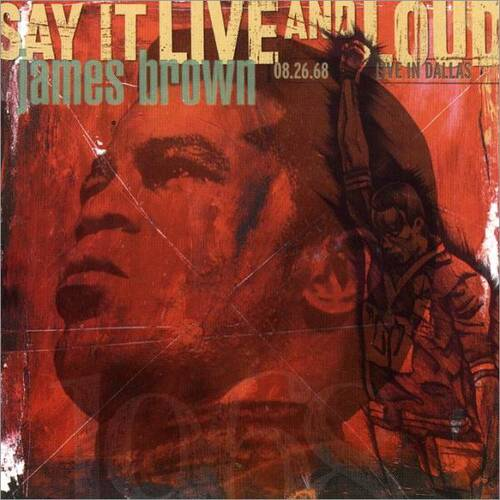 """James Brown : CD """" Say It Live & Loud: Live in Dallas August 26, 1968 """" Polydor Chronicles Records 31455 7668-2 [ US ]"""