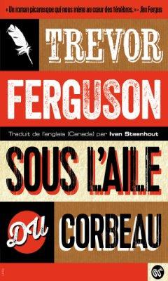 Trevor Ferguson - Sous l'aile du corbeau